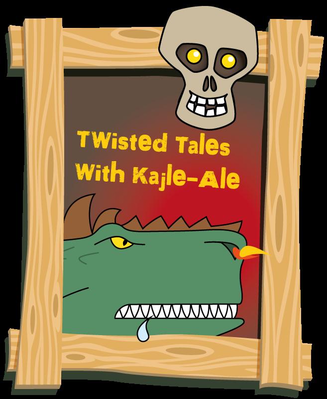 Twisted Tales with Kajle-Ale